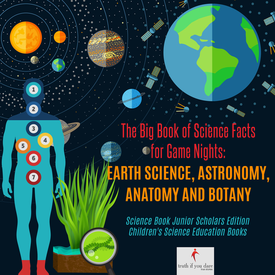 The Big Book of Science Facts for Game Nights : Earth Science Astronomy Anatomy and Botany | Science Book Junior Scholars Edition | Children's Science Education Books - cover