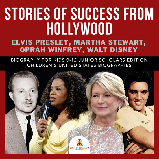 Stories of Success from Hollywood : Elvis Presley Martha Stewart Oprah Winfrey Walt Disney | Biography for Kids 9-12 Junior Scholars Edition | Children's United States Biographies - cover