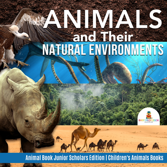 Animals and Their Natural Environments | Animal Book Junior Scholars Edition | Children's Animals Books - cover