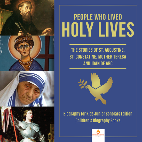 People Who Lived Holy Lives : The Stories of St Francis of Assisi St Constantine Mother Teresa and Joan of Arc | Biography for Kids Junior Scholars Edition | Children's Biography Books - cover