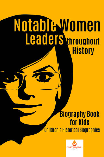 Notable Women Leaders throughout History : Biography Book for Kids | Children's Historical Biographies - cover