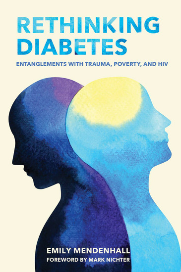 Rethinking Diabetes - Entanglements with Trauma Poverty and HIV - cover