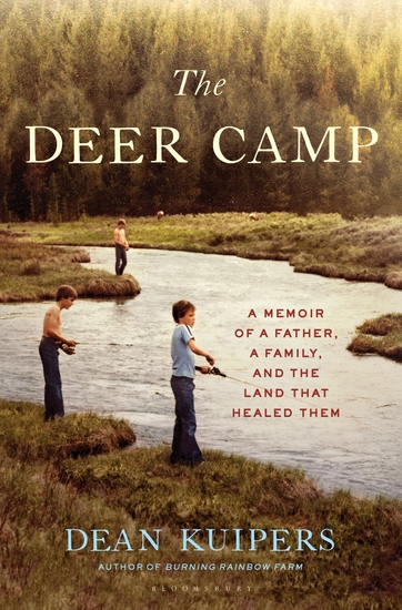 The Deer Camp - A Memoir of a Father a Family and the Land that Healed Them - cover