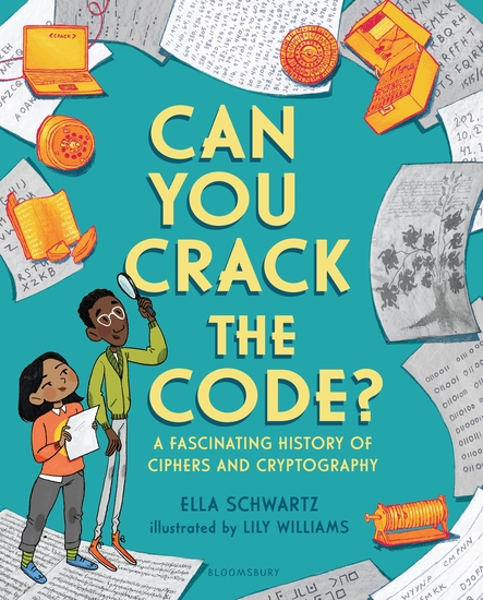Can You Crack the Code? - A Fascinating History of Ciphers and Cryptography - cover