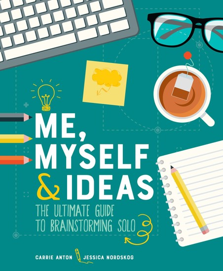 Me Myself & Ideas - The Ultimate Guide to Brainstorming Solo - cover