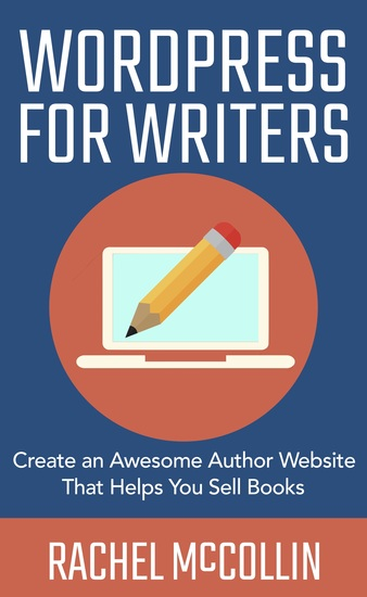 WordPress For Writers - Create an Awesome Author Website That Helps You Sell Books - cover