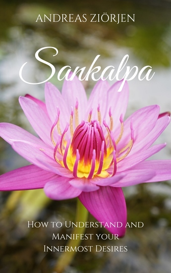 Sankalpa - How to Understand and Manifest your Innermost Desires - cover