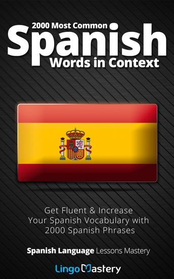 2000 Most Common Spanish Words in Context - Get Fluent & Increase Your Spanish Vocabulary with 2000 Spanish Phrases - cover