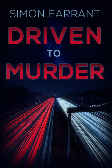 Driven to Murder - Who's guiltier? The killer or the victim? - cover