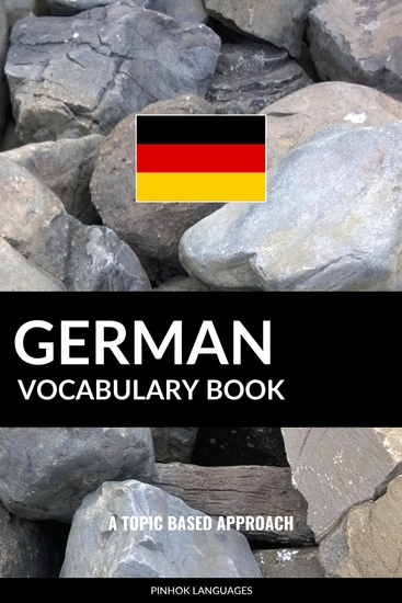 German Vocabulary Book - A Topic Based Approach - cover