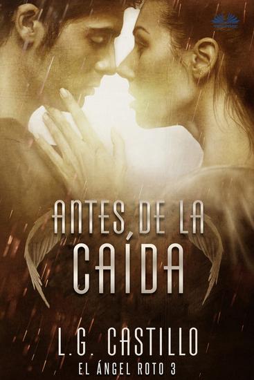 Antes De La Caída (El Ángel Roto 3) - cover