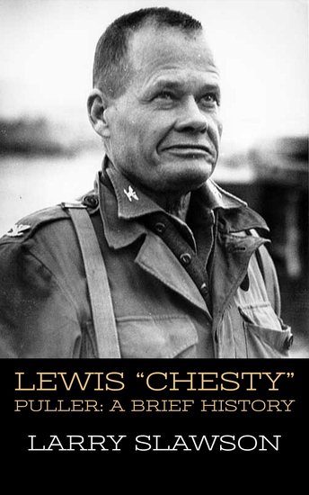 "Lewis ""Chesty"" Puller - A Brief History - cover"