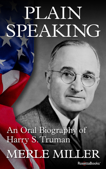 Plain Speaking - An Oral Biography of Harry S Truman - cover