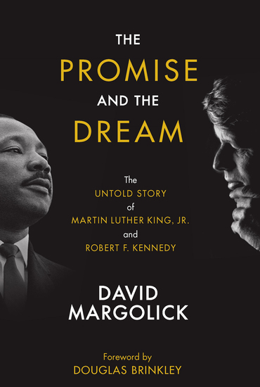 The Promise and the Dream - The Untold Story of Martin Luther King Jr and Robert F Kennedy - cover