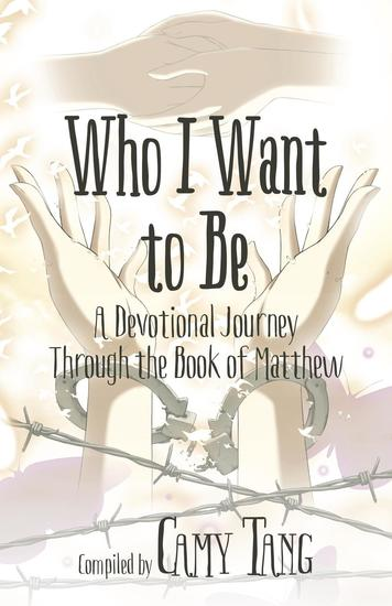 Who I Want to Be: A Devotional Journey Through the Book of Matthew - cover