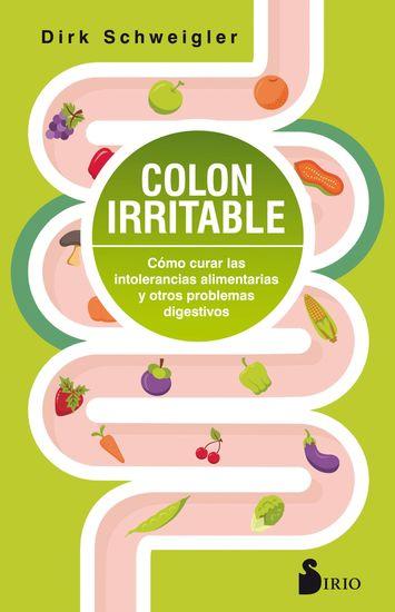 Colon irritable - Cómo curar las intolerancias alimentarias y otros problemas digestivos - cover