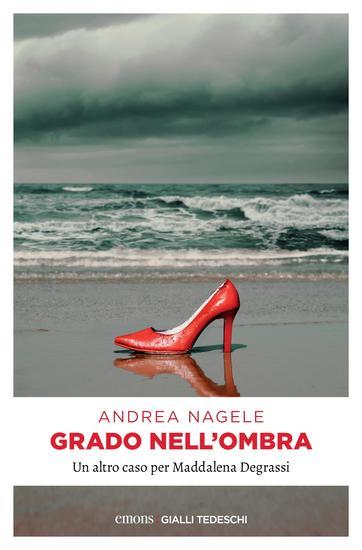 Grado nell'ombra - Un altro caso per Maddalena Degrassi - cover