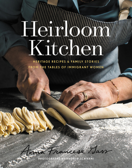 Heirloom Kitchen - Heritage Recipes and Family Stories from the Tables of Immigrant Women - cover