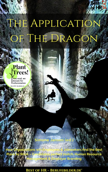 The Application of the Dragon - How Organizations win Employees & Jobseekers find the Best Place to Work - Candidates perfect match Human Resource Management & Employer Branding - cover