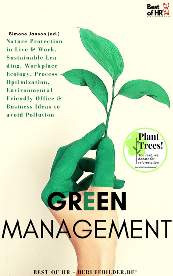 Green Management - Nature Protection in Live & Work Sustainable Leading Workplace Ecology Process Optimization Environmental Friendly Office & Business Ideas to avoid Pollution - cover