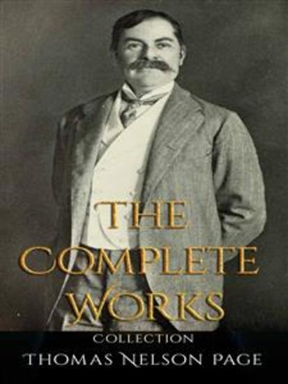 Thomas Nelson Page: The Complete Works - cover