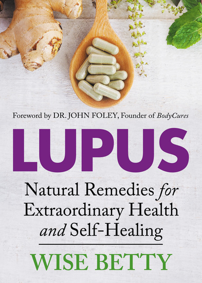 Lupus - Natural Remedies for Extraordinary Health and Self-Healing - cover