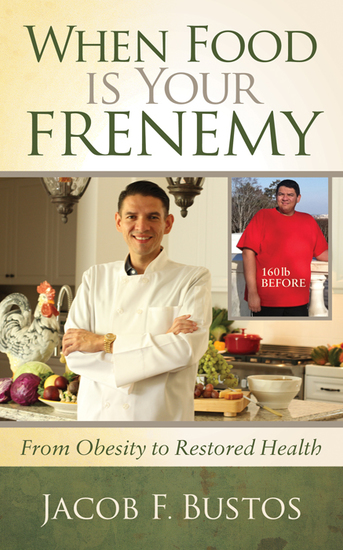 When Food is Your Frenemy - From Obesity to Restored Health - cover
