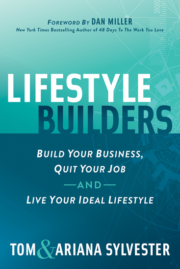 Lifestyle Builders - Build Your Business Quit Your Job And Live Your Ideal Lifestyle - cover