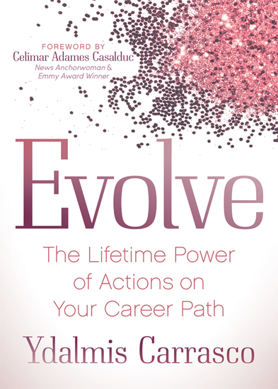 Evolve - The Lifetime Power of Actions on Your Career Path - cover