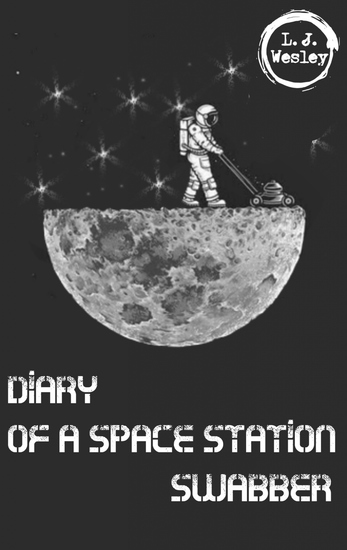 Diary of a space station swabber - cover