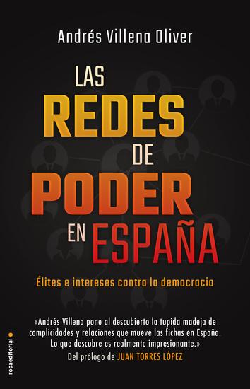 Las redes de poder en España - Élites e intereses contra la democracia - cover