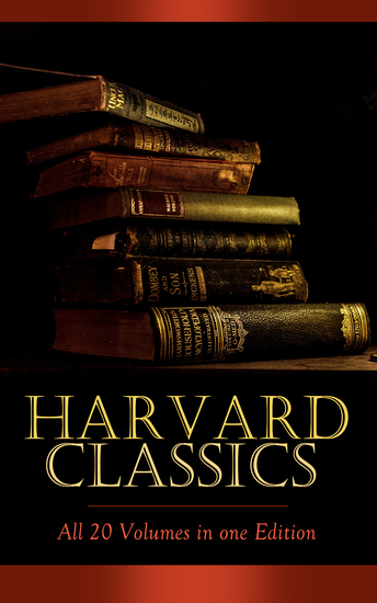 HARVARD CLASSICS - All 20 Volumes in one Edition - Complete Fiction Classics: Crime and Punishment The Scarlet Letter Pride and Prejudice Notre Dame Anna Karenina Vanity Fair Sleepy Hollow - cover