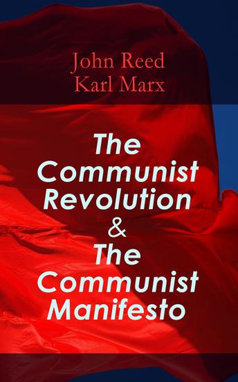 The Communist Revolution & The Communist Manifesto - The History of October Revolution - cover