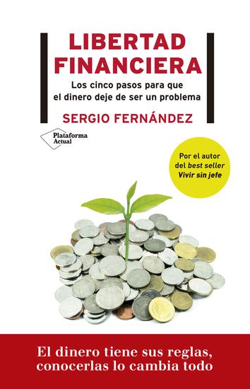 Libertad financiera - Los cinco pasos para que el dinero deje de ser un problema - cover