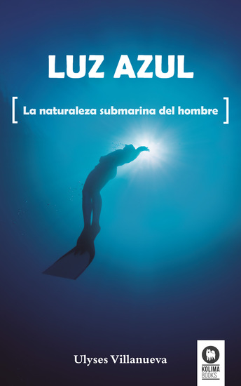 Luz azul - La naturaleza submarina del hombre - cover