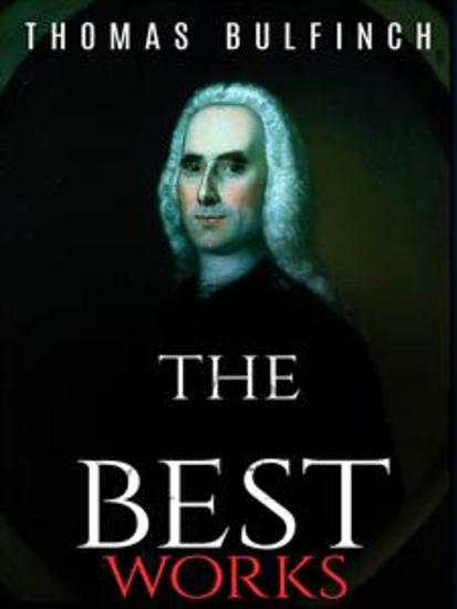 Thomas Bulfinch: The Best Works - cover
