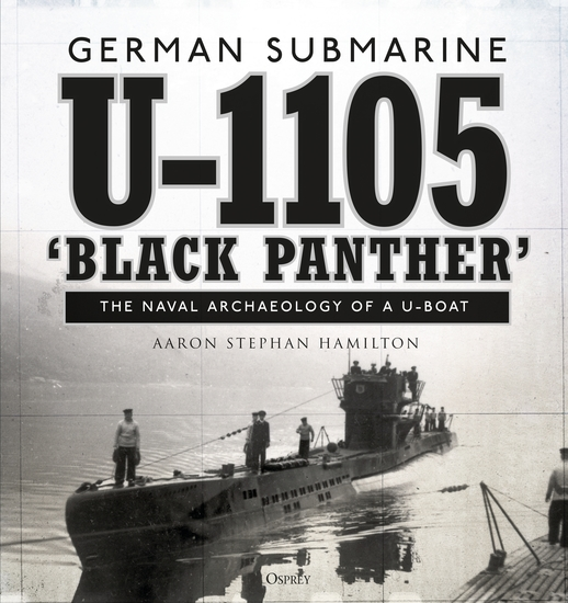 German submarine U-1105 'Black Panther' - The naval archaeology of a U-boat - cover