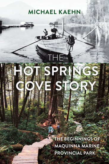 The Hot Springs Cove Story - The Beginnings of Maquinna Marine Provincial Park - cover