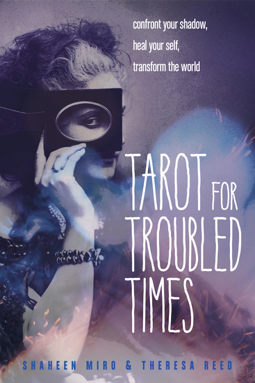 Tarot for Troubled Times - Confront Your Shadow Heal Your Self & Transform the World - cover