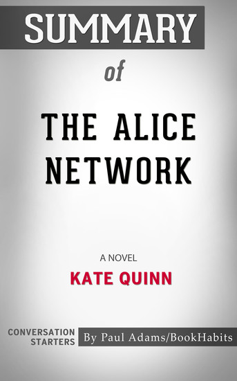 Summary of The Alice Network - A Novel | Conversation Starters - cover