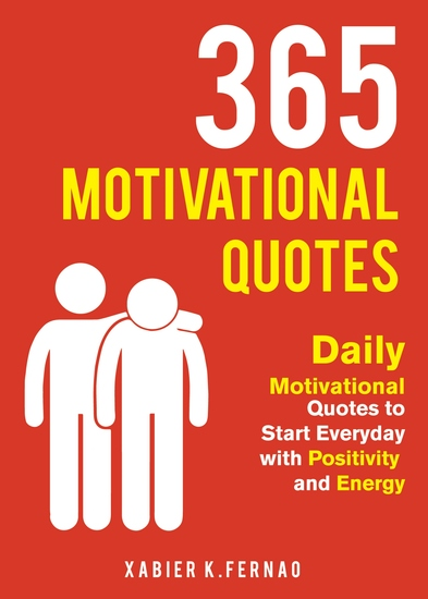 365 Motivational Quotes - Daily Motivational Quotes to Start Everyday with Positivity and Energy - cover