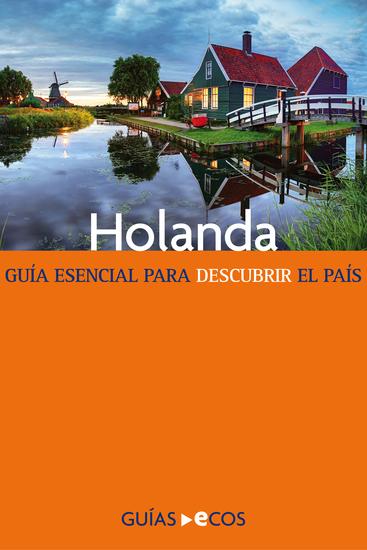 Holanda - Guía esencial para descubrir el país - cover