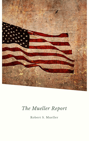 Report on the Investigation into Russian Interference in the 2016 Presidential Election: Mueller Report - cover