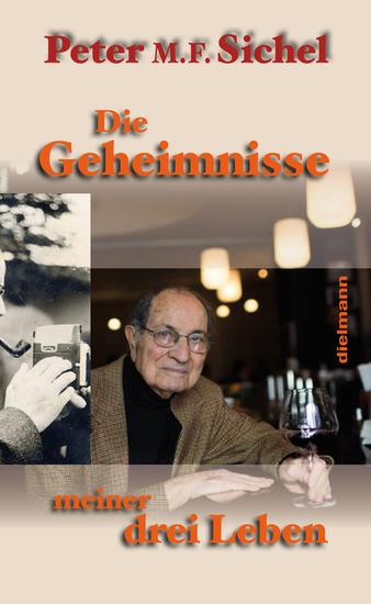 Die Geheimnisse meiner drei Leben - Flüchtling Geheimagent und Weinhändler - cover