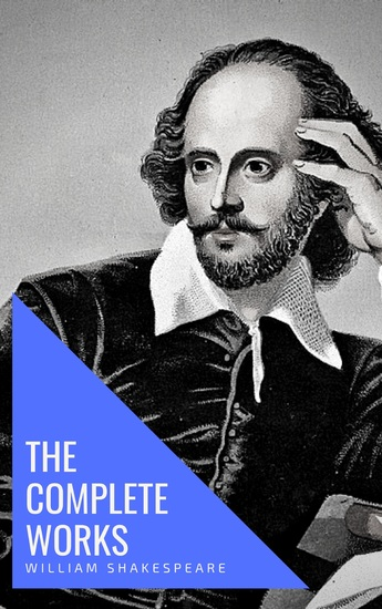 William Shakespeare: The Complete Works (Illustrated) - cover