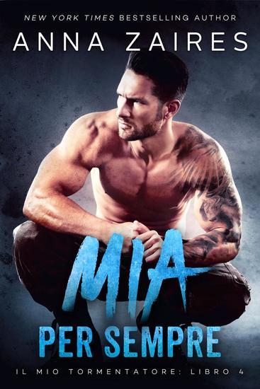 Mia Per Sempre - Il mio tormentatore #4 - cover