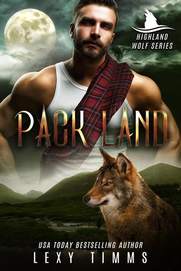 Pack Land - Highlander Wolf Series #2 - cover