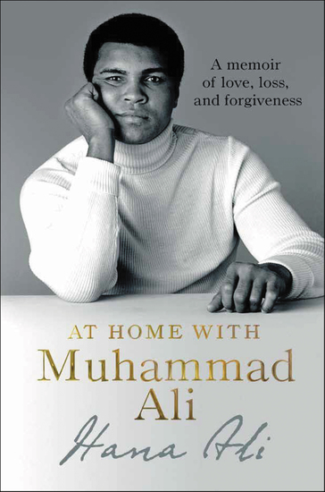At Home with Muhammad Ali - A Memoir of Love Loss and Forgiveness - cover