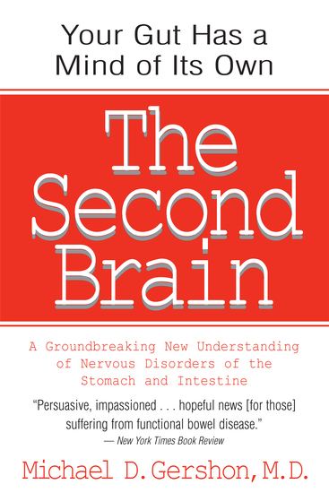 The Second Brain - A Groundbreaking New Understanding of Nervous Disorders of the Stomach and Intestine - cover