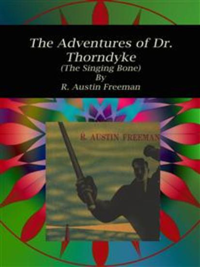 The Adventures of Dr Thorndyke - (The Singing Bone) - cover